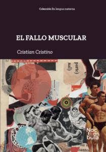 El fallo muscular, Cristian Cristino